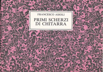 Asioli, Francesco (?1645–?1676): Primi Scherzi di Chitarra