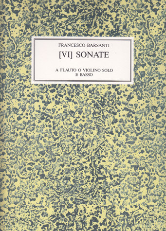 Barsanti, Francesco (1690–1772):  VI Sonate