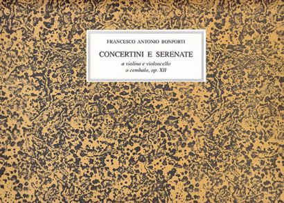 Bonporti, Francesco A. (1672–1748): Concertini e Serenate op. 12