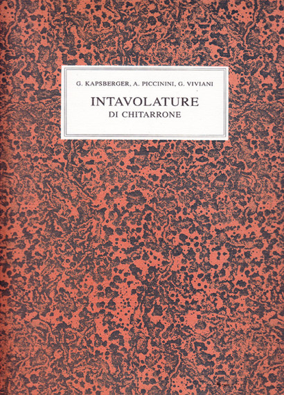 Kapsperger, G. (~1575–1661) /Piccinini / Viviani:Intavolature di Chitarone