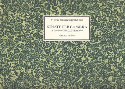Boni, Pietro Giuseppe Gaetano:Sonate per camera a violoncello e cembalo op. 1