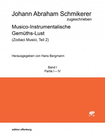 Schmikerer, Johann Abraham (1661–1719): Musico-Instrumentalische Gemüths-Lust<br>Band I