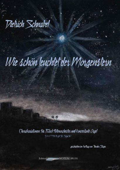 Schnabel, Dietrich (*1968): Wie schön leuchtet der Morgenstern