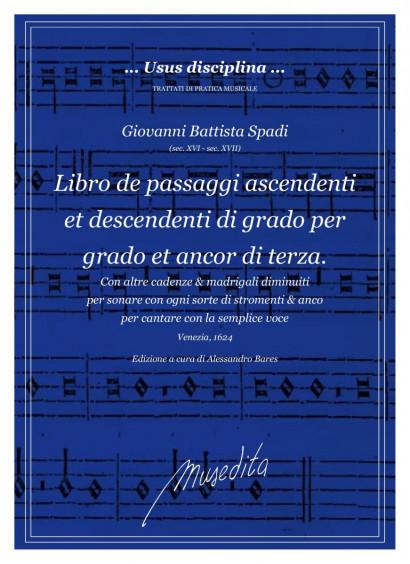 Spadi, Giovanni B. (16th–17th century): Libro de' passaggi ascendenti et descendenti di grado per grado, et ancor di terza ...
