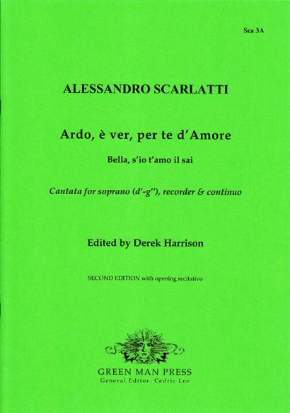 Scarlatti, Alessandro (1660-1725): Ardo, è ver, per te d' Amore