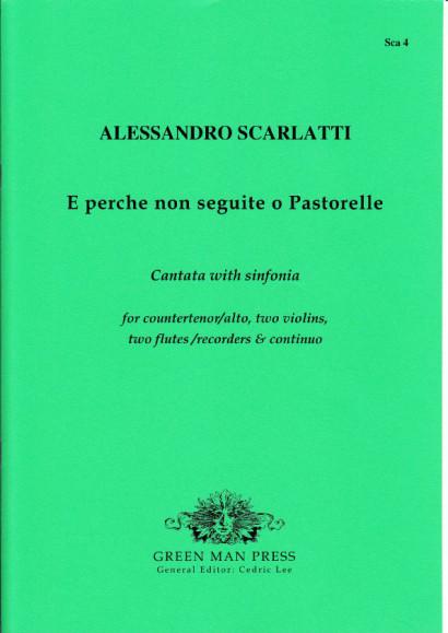 Scarlatti, Alessandro (1660-1725): E perche non seguite o Pastorelle