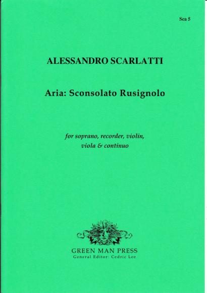 Scarlatti, Alessandro (1660-1725): Sconsolato Rusignolo
