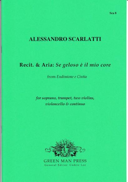 Scarlatti, Alessandro (1660-1725): Se geloso è mio core