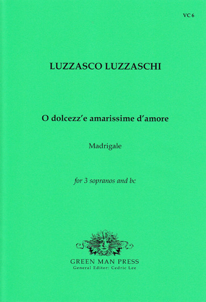 Luzzaschi, Luzzasco (1545-1607): O dolcezze amarissime d'Amore