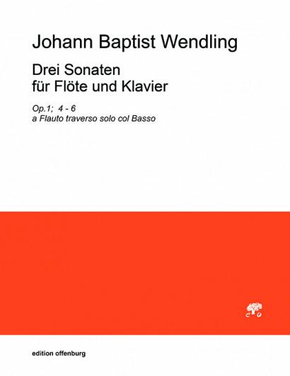 Wendling, Johann B. (1723–1797): 3 Sonaten op. 1 Nr. 4–6