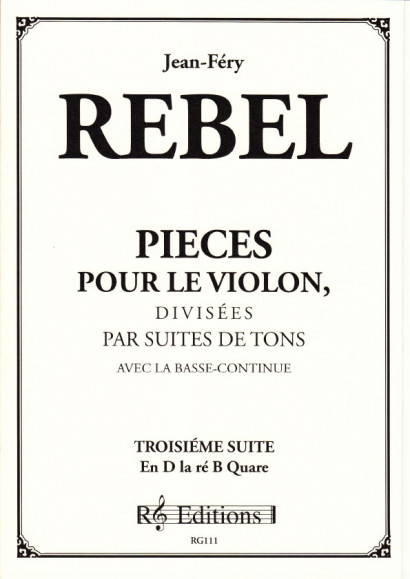 Rebel, Jean-Ferry (1666-1747): Pieces pour le violon divisée en Suites<br>- Band III  Suite 3 in D