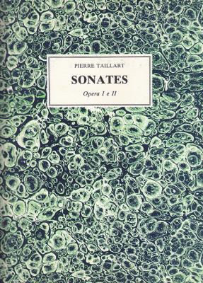 Taillart, Pierre: Sonates op. 1 e 2