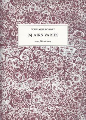 Bordet, Toussaint (1689–1755): 6 Airs Variés