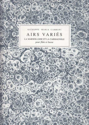 Cambini, Giuseppe Maria (1746–1825): 6 Airs Variés – Marche des Marseillois