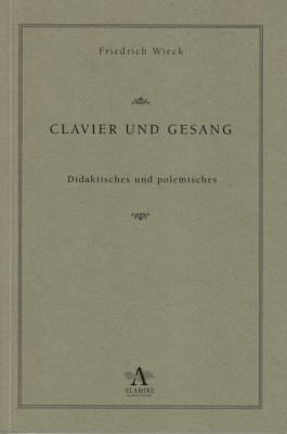 Wieck, Friedrich (1785-?1873): Clavier und Gesang
