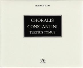 Isaac, Heinrich (?1450-1517): Choralis Constantini – Tertius Tomus