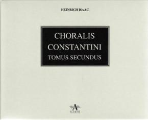 Isaac, Heinrich (?1450-?1517): Choralis Constantini – Tertius Tomus
