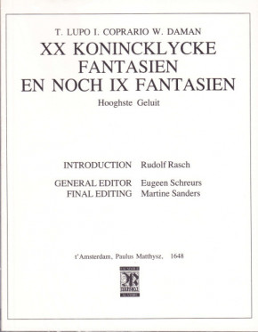 Lupo, Thomas (~1570-1628) / Coprario, John / Daman, William († 1590): XX Konincklycke Fantasien en noch IX Fantasien