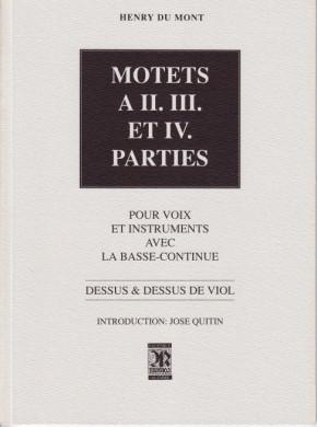 Mont, Henry du (1610-1684): Motets a II., III. et IV. parties