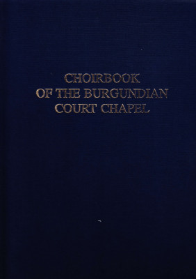 Choirbook of the Burgundian Court Chapel (1462-1480)