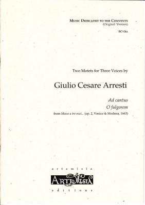 Arresti, Giulio C. (1625-~1704): Ad cantus & O fulgorem - Originalausgabe für gem. Chor