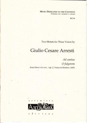 Arresti, Giulio C. (1625-~1704): Ad cantus & O fulgorem - Convent-Version für Frauenst.