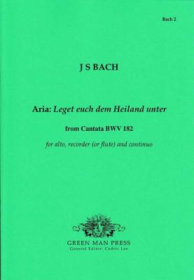 Bach, Johann Sebastian (1685-1750): Leget euch dem Heiland unter