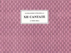 Stradella, Alessandro (1644–1682): XII Cantate a Voce Sola