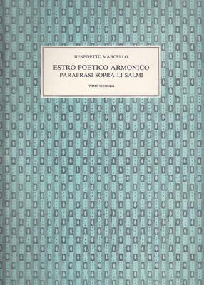 Marcello, Benedetto (1686–1739):Estro Poetico Armonico (II)