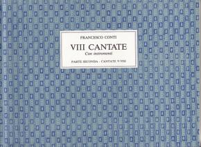 Conti, Francesco (1681–1732):VIII Cantate a voce sola– Parte seconda