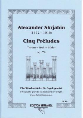 Skrjabin, Alexander (1872-1915): Cinq Préludes