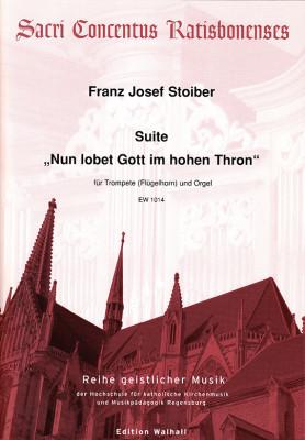 """Stoiber, Franz Josef (*1959): Suite """"Nun lobet Gott im hohen Thron"""""""