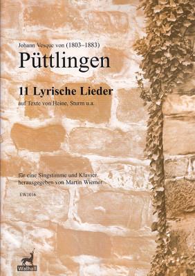 Püttlingen, Johann Vesque von (1803–1883):11 Lyrische Lieder