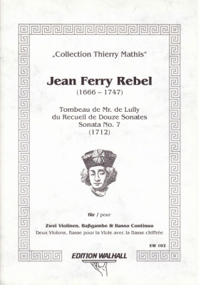 Rebel, Jean-Ferry  (1666-1747): Sonate Nr. 7 (Tombeau de Lully)