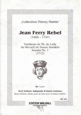 Rebel, Jean-Ferry  (1666-1747): Sonate Nr. 7 (Tombeau de Lully)