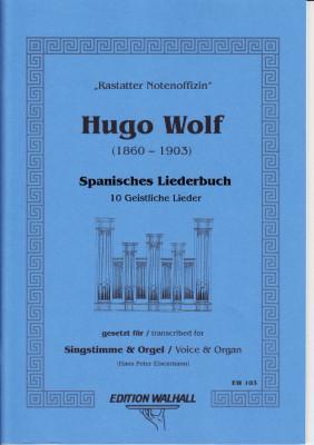 Wolf, Hugo (1860-1903): Spanisches Liederbuch