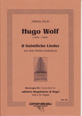 Wolf, Hugo (1860-1903): Acht Lieder aus dem Mörike-Liederbuch