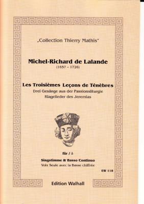 Lalande, Michel-Richard de (1657-1726): Les Troisièmes Leçons de Ténèbre