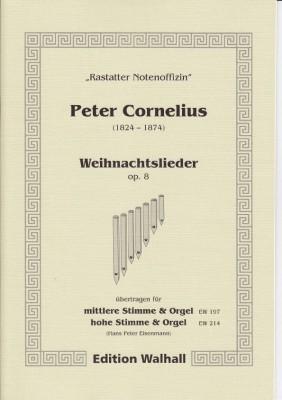 Cornelius, Peter (1824-1874): Acht Weihnachtslieder op. 8