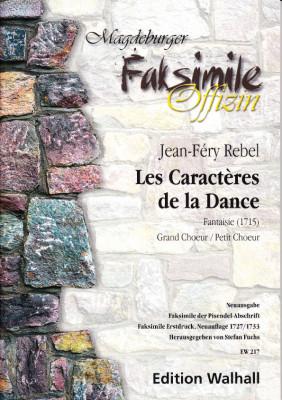 Rebel, Jean-Ferry (1666-1747): Les Caractères de la Dance – Partitur (Faksimile & Neuausgabe)