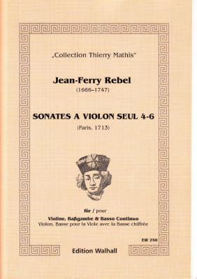 Rebel, Jean-Ferry (1666-1747): Sonates á Violon seul - Band II, Sonaten 4-6