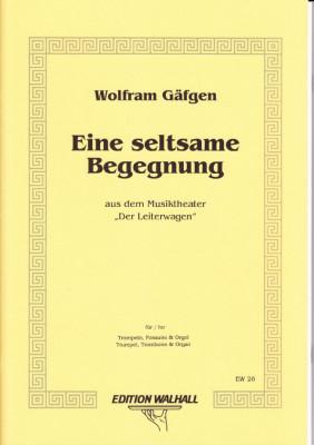 Gäfgen, Wolfram (*1965): Eine Seltsame Begegnung III