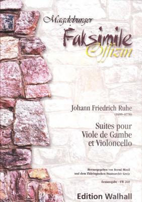 Ruhe, Johann Friedrich  (1699-1776): Suites pour Viole de Gambe et Violoncello