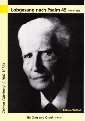 Gárdonyi, Zoltán (1906–1986): Lobgesang nach Psalm 45