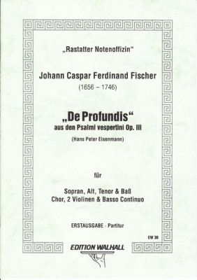 Fischer, Johann Caspar Ferdinand (1656–1746): De Profundis (130. Psalm)