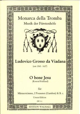 Viadana, Ludovico Grosso da (~1560-1627): O Bone Jesu