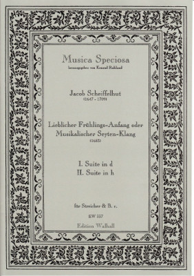 Scheiffelhut, Jacob (1647-1709): Lieblicher Frühlings-Anfang oder Musikalischer Seyten-Klang <br>Suiten Nr. I & II (in d & h)