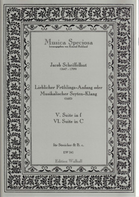 Scheiffelhut, Jacob (1647-1709): Lieblicher Frühlings-Anfang oder Musikalischer Seyten-Klang <br>Suiten Nr. V & VI (in f & C)