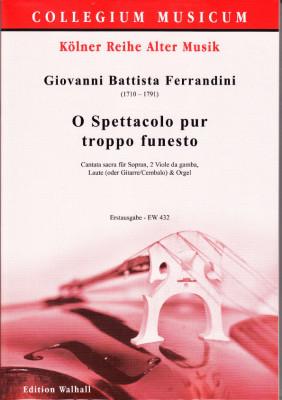 Ferrandini, Giovanni Battista (1710–1791): O Spettacolo pur troppo funesto Cantata sacra