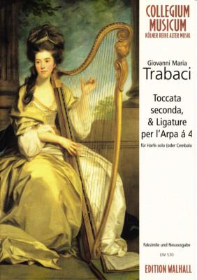 Trabaci, Giovanni Maria (~1575–1647): Toccata seconda & Ligature per l'arpa á 4